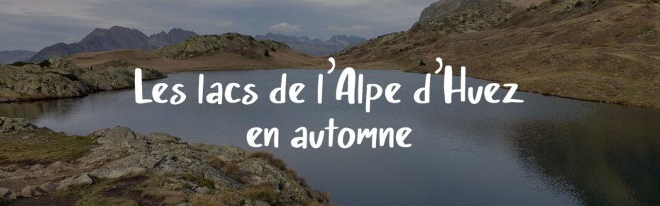 La boucle des Lacs de l'Alpe d'Huez en automne