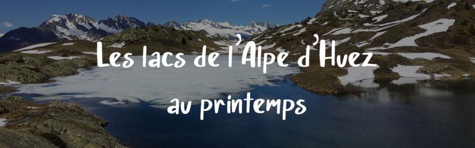 La boucle des Lacs de l'Alpe d'Huez au printemps
