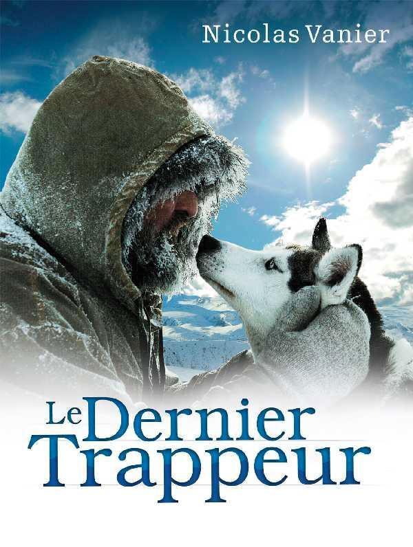 Le dernier trappeur, un film de Nicolas Vanier